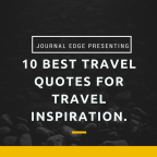 10 Best Travel Quotes for Travel Inspiration. #travelquotes #traveltips #travelinspiration